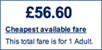 Cheapest available fare - £56.60 (or is it?)